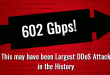 602 Gbps! This May Have Been the Largest DDoS Attack in History 1